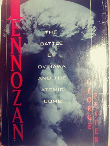 9780395599242: Tennozan: The Battle of Okinawa and the Atomic Bomb