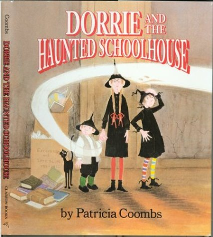 Dorrie and the Haunted Schoolhouse: Coombs, Patricia