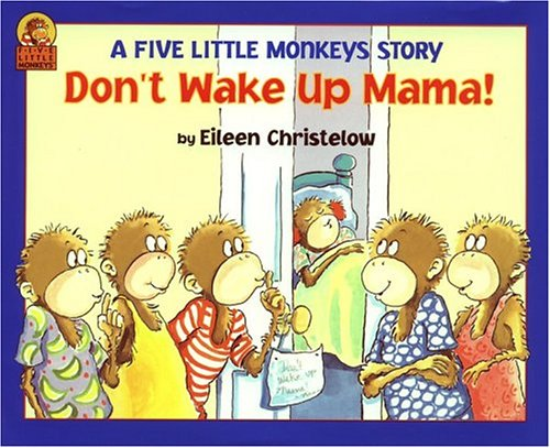 9780395601761: Don't Wake Up Mama! (A Five Little Monkeys Story)