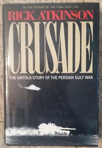 9780395602904: Crusade: The Untold Story of the Persian Gulf War