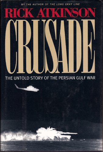 9780395602904: Crusade : The Untold Story of the Persian Gulf War