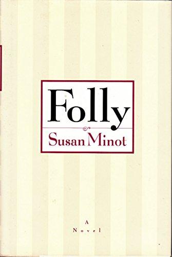 Folly: Minot, Susan