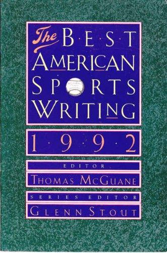 Best American Sports Writing, 1992: McGuane, Thomas;Stout, Glenn,