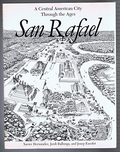 9780395606452: San Rafael: A Central American City Through the Ages