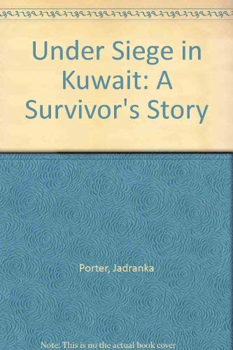 9780395609095: Under Siege in Kuwait: A Survivor's Story