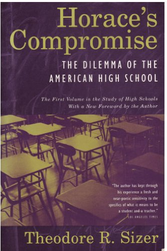 Horace's Compromise: The Dilemma of the American High School (Study of high schools) (9780395611586) by Sizer, Theodore R.