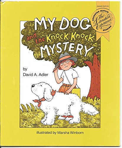 9780395617670: My dog and the knock knock mystery (Houghton Mifflin reading: the literature experience)