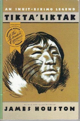 9780395618127: Tikta' Liktak: An Inuit-Eskimo Legend