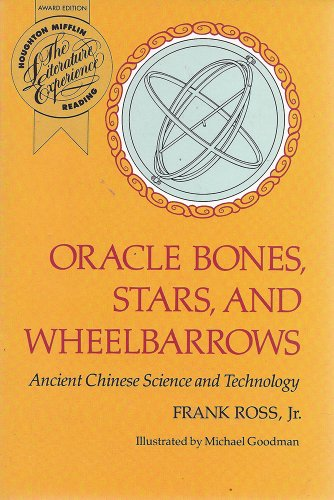 9780395618431: Oracle Bones, Stars, and Wheelbarrows: Ancient Chinese Science and Technology