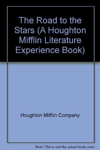 9780395618745: The Road to the Stars (A Houghton Mifflin Literature Experience Book)