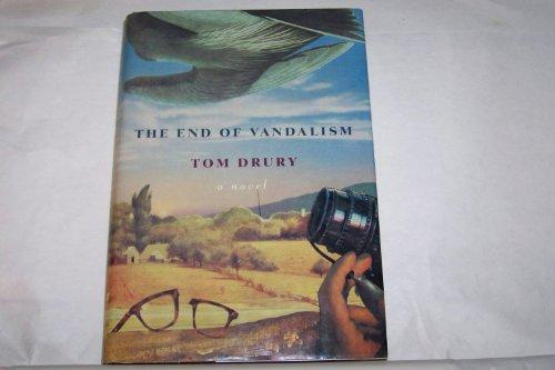 The End of Vandalism: Drury, Tom