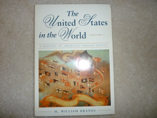9780395621806: United States in the World: A History of American Foreign Politics