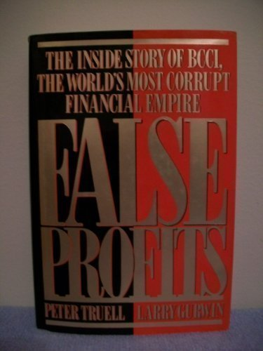 False Profits The Inside Story of BCCI, the World's Most Corrupt Financial Empire
