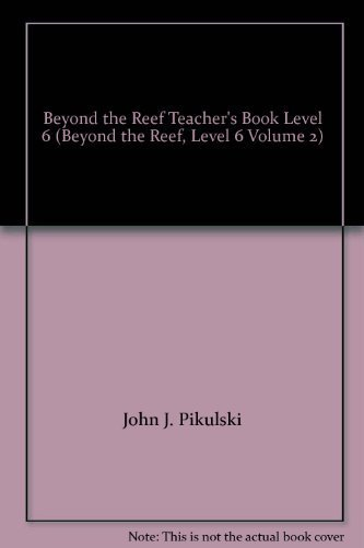Beyond the Reef Teacher's Book Level 6 (Beyond the Reef, Level 6 Volume 2): John J. Pikulski