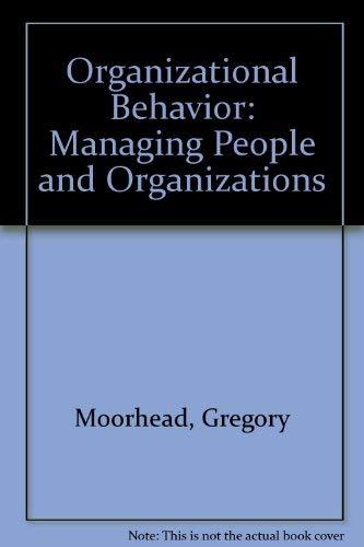 9780395628423: Organizational Behavior: Managing People and Organizations