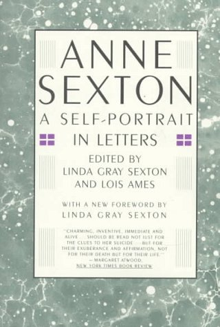 9780395628805: Anne Sexton: A Self-Portrait in Letters