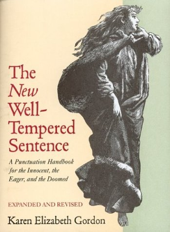 9780395628836: The New Well Tempered Sentence: A Punctuation Handbook for the Innocent, the Eager, and the Doomed