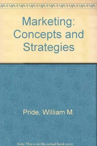 Marketing: Concepts and Strategies: William M. Pride,