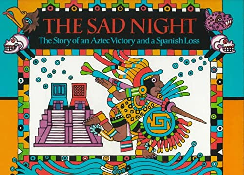 9780395630358: The Sad Night: The Story of an Aztec Victory and a Spanish Loss