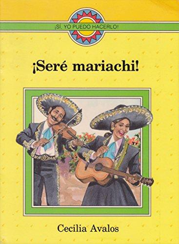 9780395630587: Seré Mariachi!