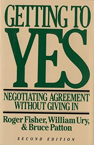 Getting to Yes: Negotiating Agreement Without Giving In (0395631246) by Bruce M. Patton; Roger Fisher; William L. Ury