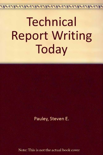 Technical Report Writing Today by Stephen E. Pauley, Daniel ...