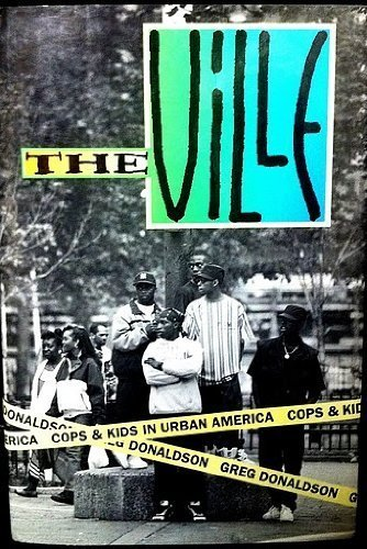 The Ville: Cops and Kids in Urban America