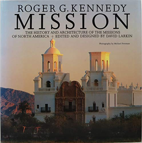 Mission: The History and Architecture of the Missions of North America