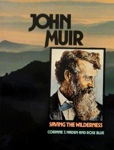 John Muir: Saving the Wilderness: Corinne J. Naden