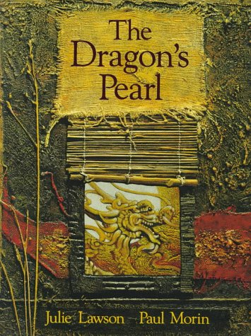 The Dragon's Pearl: Julie Lawson, Paul Morin (Illustrator)