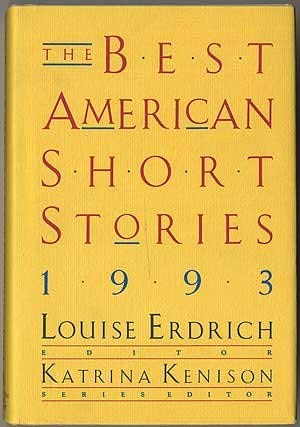The Best American Short Stories 1993 [signed first edition]: Louise Erdrich, editor; K. Kenison, ...