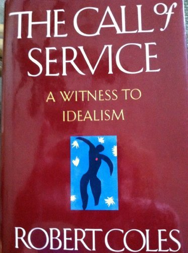 9780395636473: The Call of Service: A Witness to Idealism