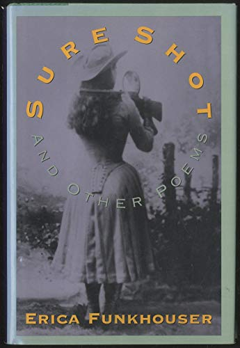 Sure Shot, and other poems: Funkhouser, Erica