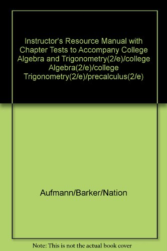Instructor's Resource Manual with Chapter Tests to: Aufmann/Barker/Nation