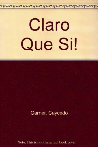 9780395638361: Claro Que Si an Integrated Skills Approach