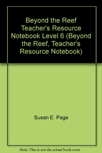 Beyond the Reef Teacher's Resource Notebook Level: Susan E. Page