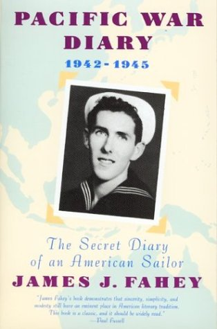 Pacific War Diary, 1942?-1945: The Secret Diary of an American Sailor: James J. Fahey