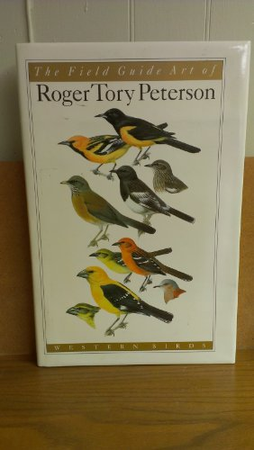 FIELD GUIDE ART OF ROGER TORY PETERSON; WESTERN BIRDS (AUTHOR SIGNED): Peterson, Roger Tory