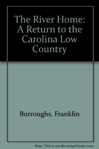 9780395643822: The River Home: A Return to the Carolina Low Country
