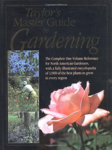 Taylor's Master Guide to Gardening (Taylor's guides) (0395649951) by Rita Buchanan; Roger Holmes