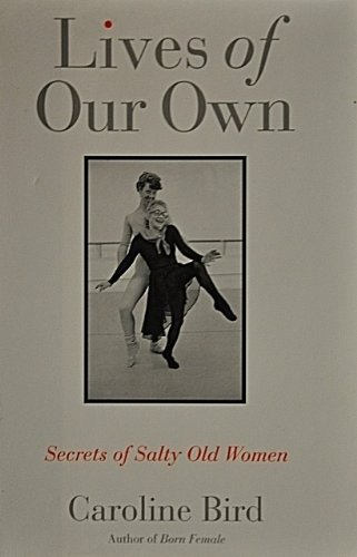 9780395652343: Lives of Our Own: Secrets of Salty Old Women