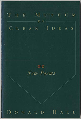 9780395652367: The Museum of Clear Ideas: New Poems