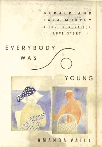 9780395652411: Everybody Was So Young: Gerald and Sara Murphy, A Lost Generation Love Story