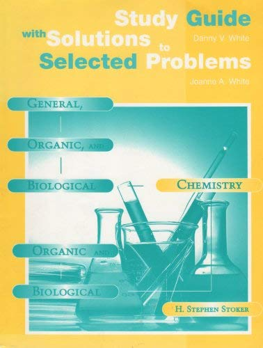 General, Organic, and Biological Chemistry : Organic: H. Stephen Stoker,