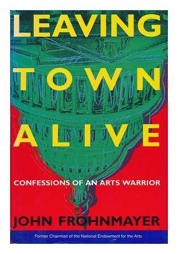 9780395655719: Leaving Town Alive: Confessions of an Arts Warrior
