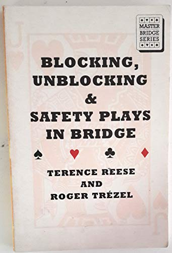 Blocking and Unblocking and Safety Plays in: Terence Reese, Roger