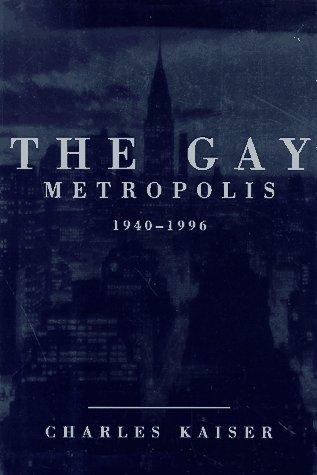 9780395657812: The Gay Metropolis