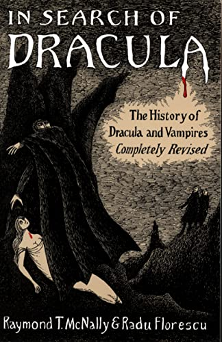 In Search of Dracula: The History of: Florescu, Radu, McNally,
