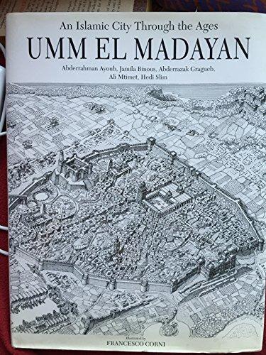 9780395659670: Umm El Madayan: An Islamic City Through the Ages