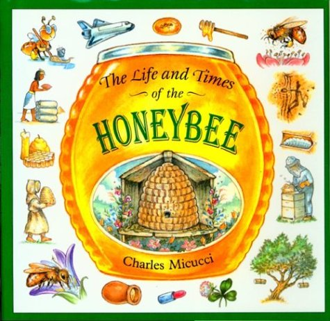 9780395659687: The Life and Times of the Honeybee